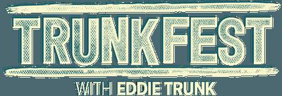 TrunkFest with Eddie Trunk