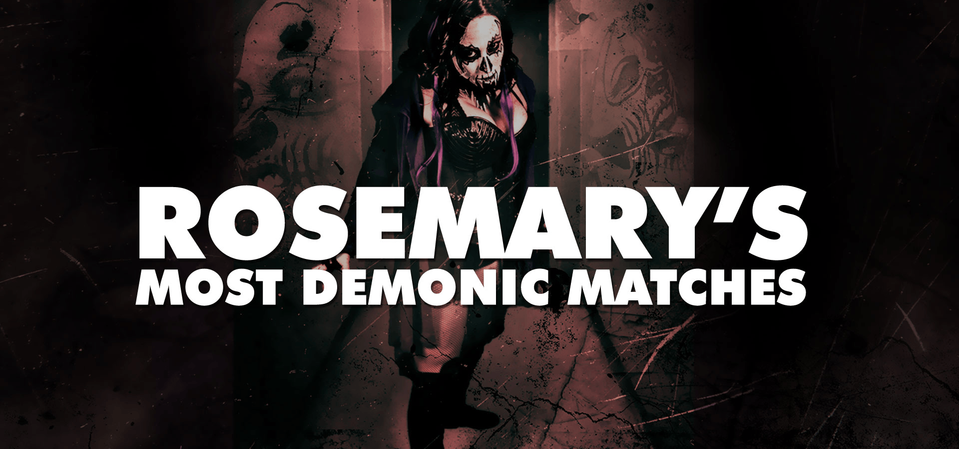 Rosemary's Most Demonic Matches