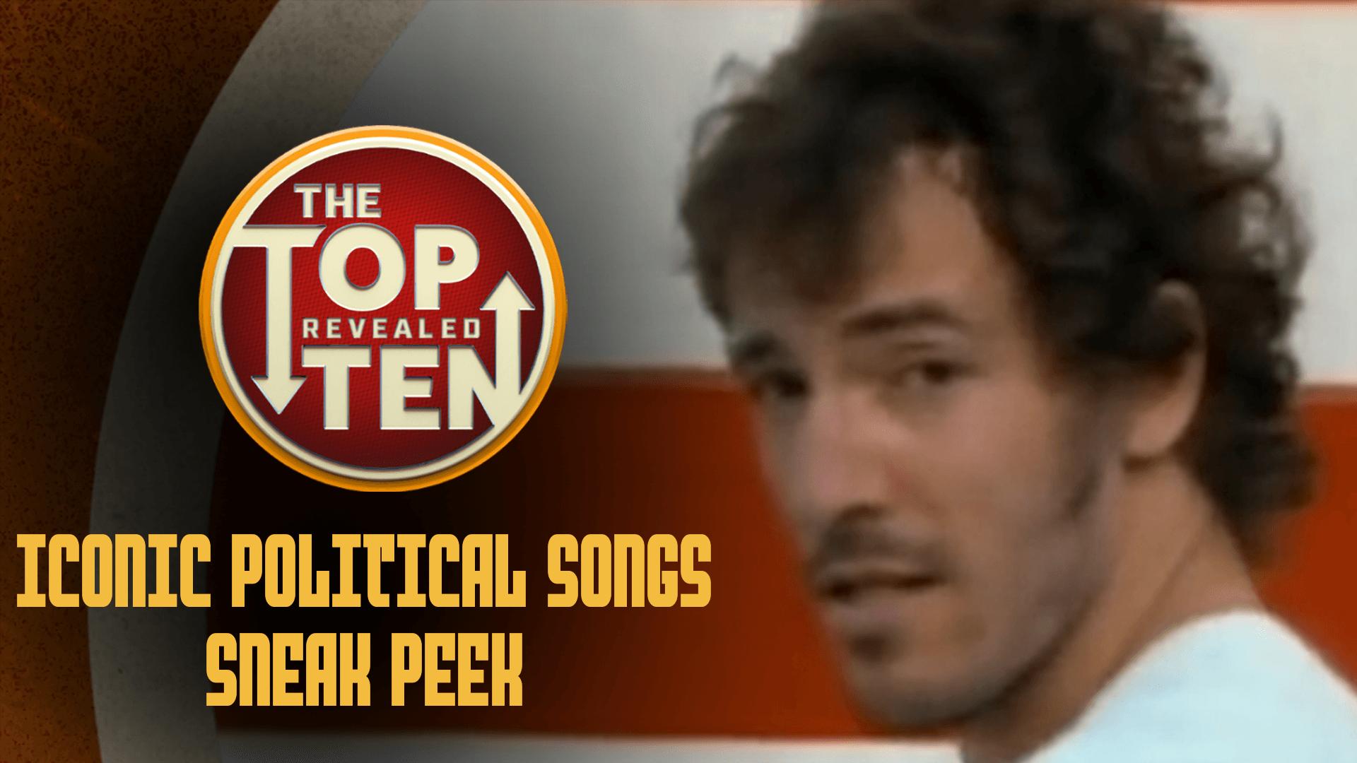 Iconic Political Songs Sneak Peek | The Top Ten Revealed