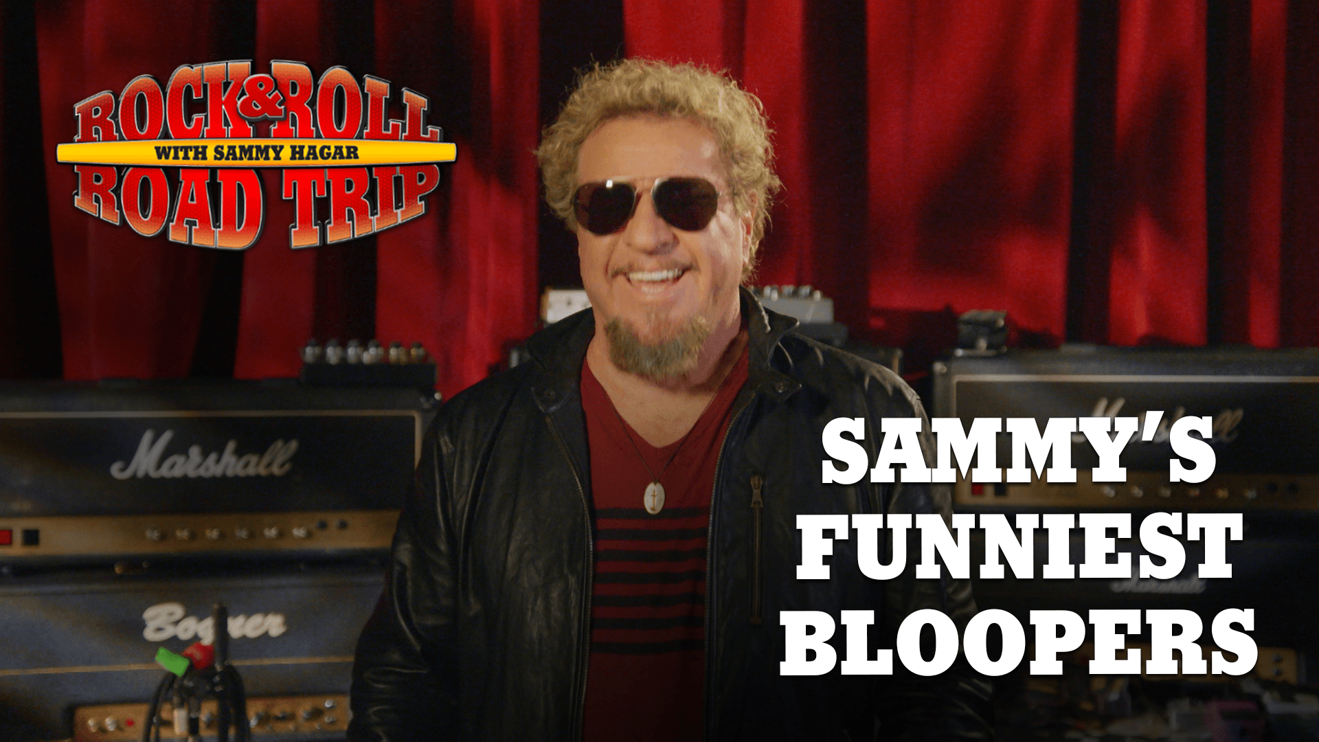 Sammy's Bloopers on Rock & Roll Road Trip with Sammy Hagar