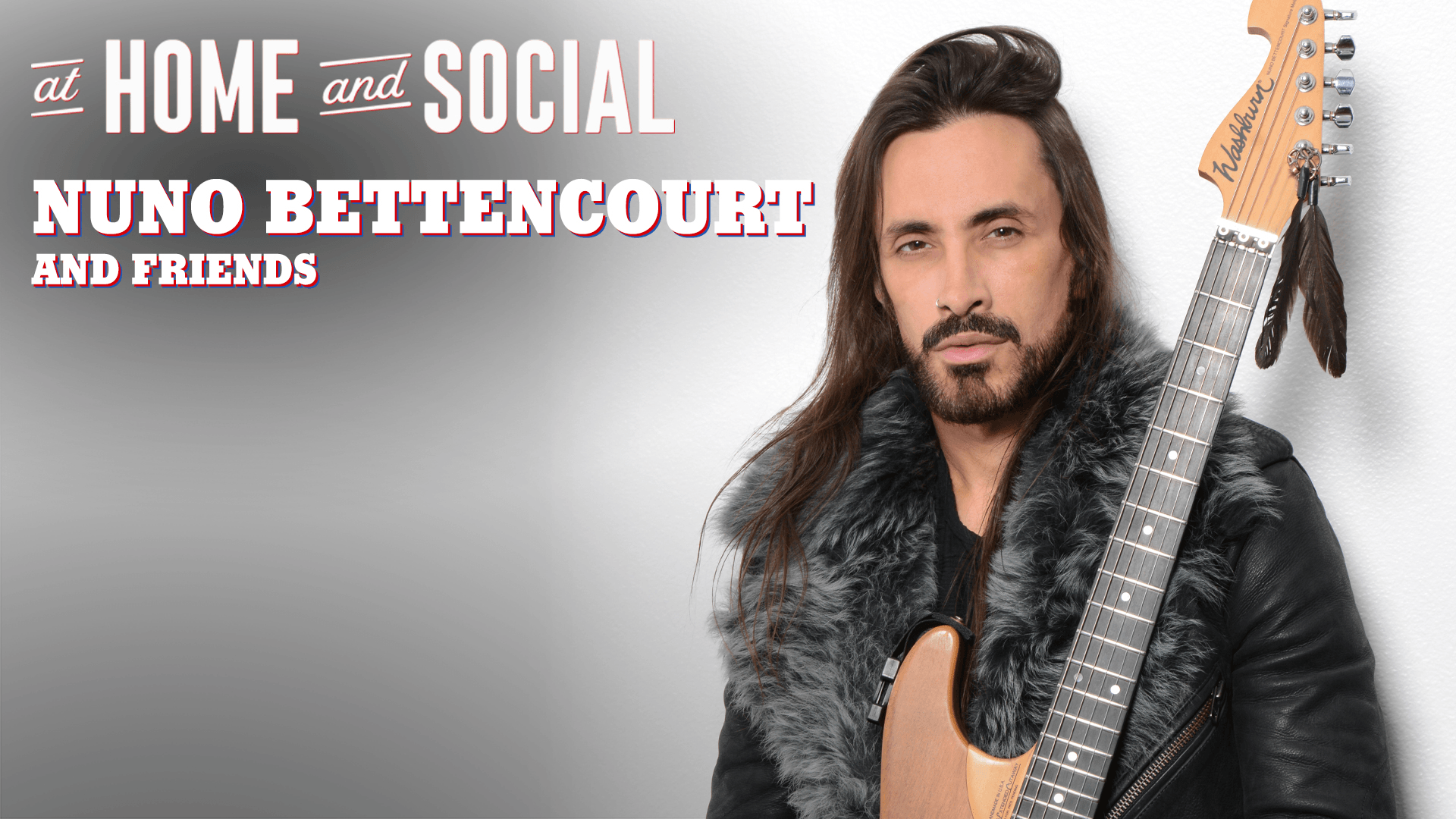 At Home and Social with Nuno Bettencourt & Friends