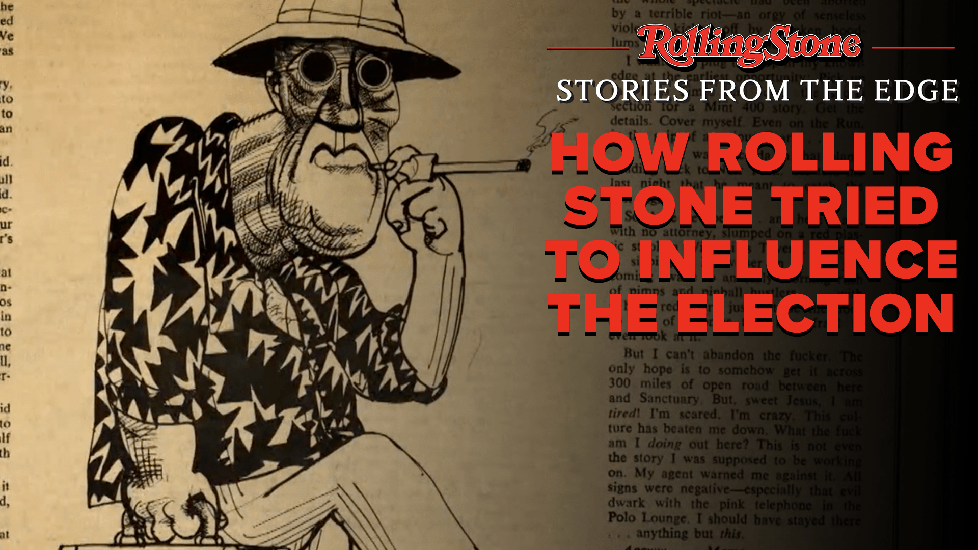 Why Hunter S. Thompson Covered The Election | Rolling Stone: Stories from the Edge
