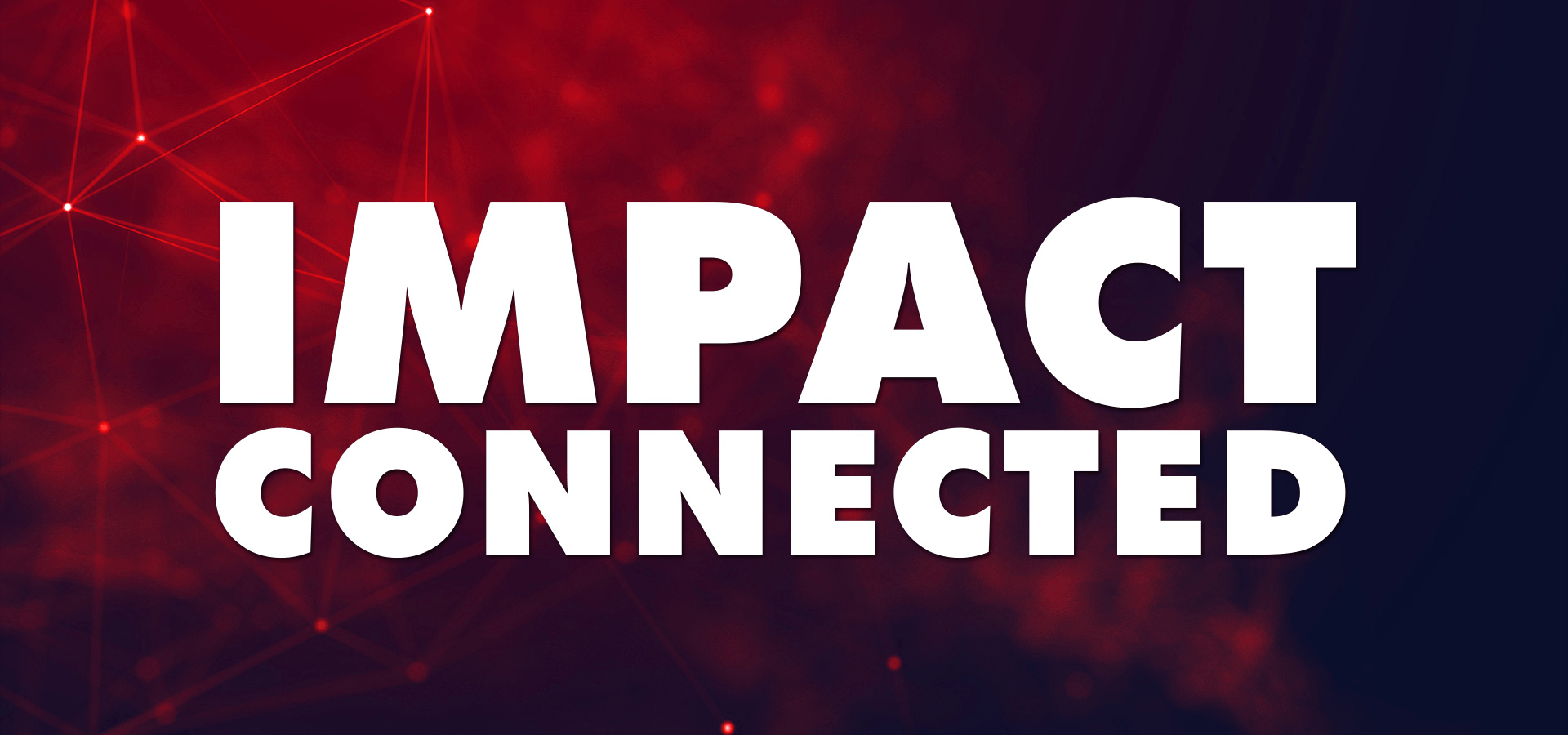 IMPACT! Connected
