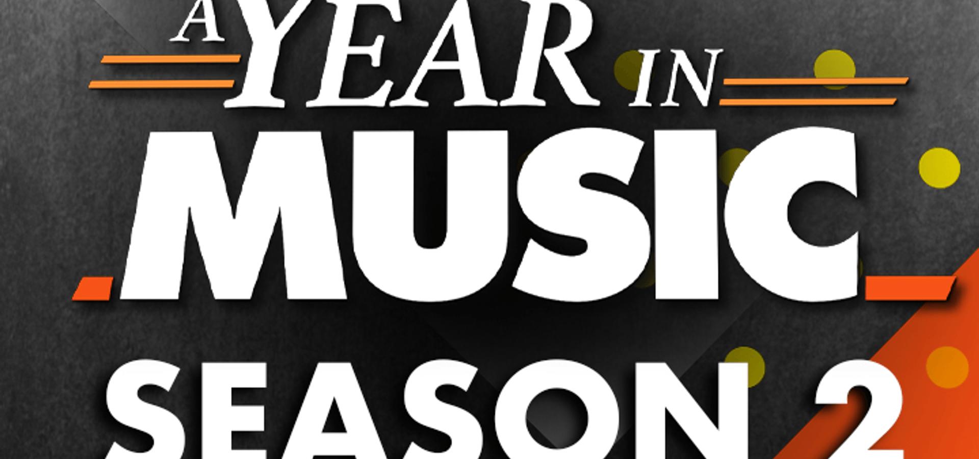 A Year In Music – Season 2