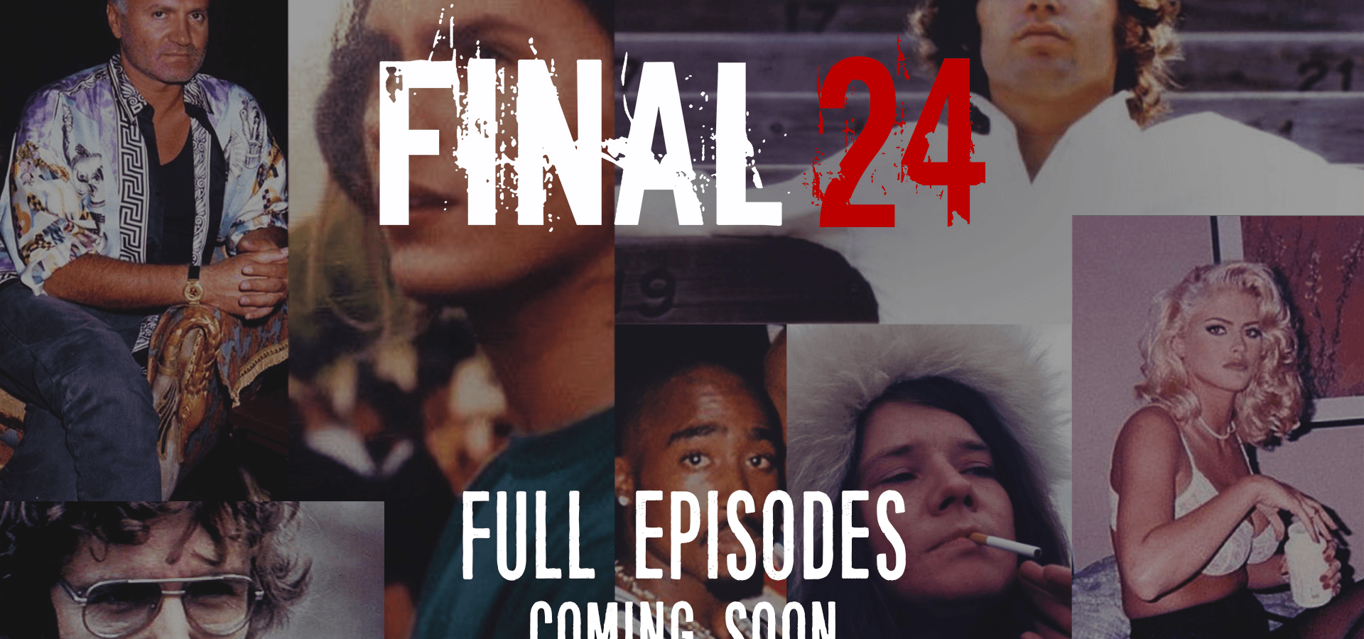 STREAMING SOON Full Episodes of Final 24