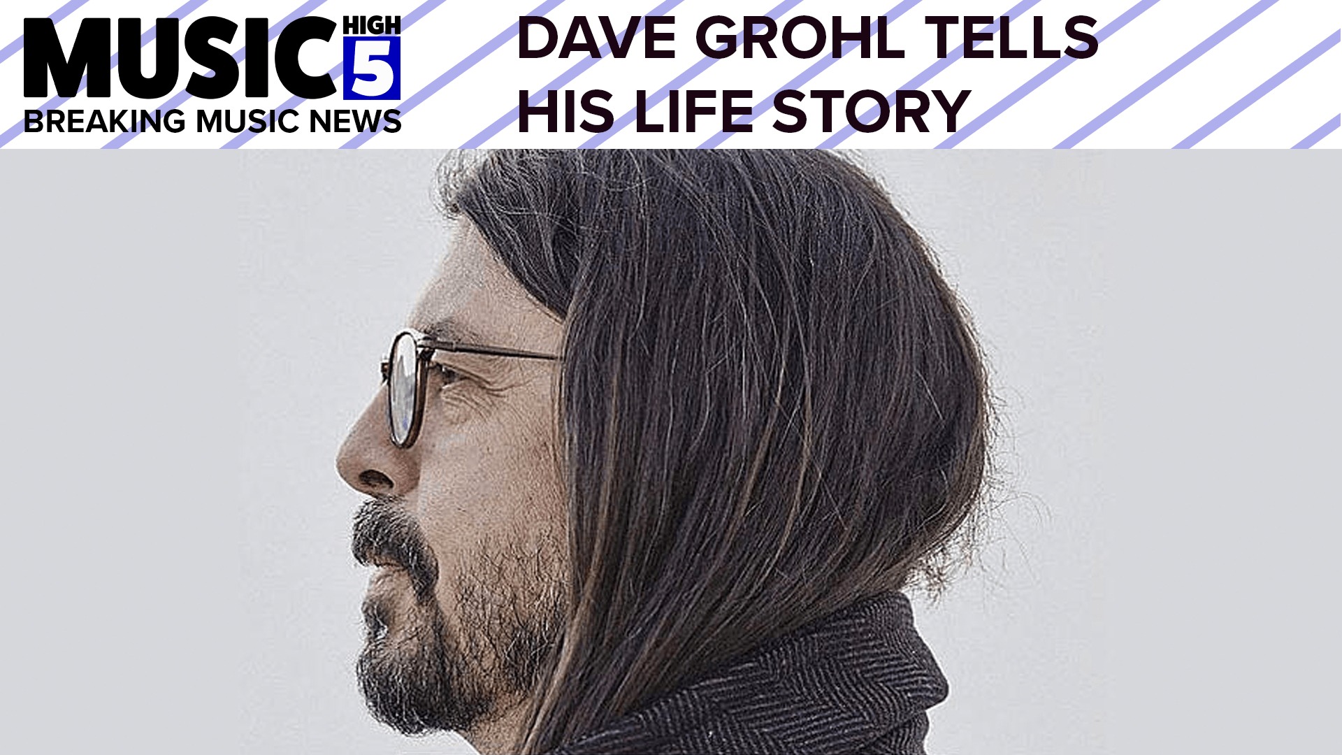 Dave Grohl Tells His Life Story | Music High 5