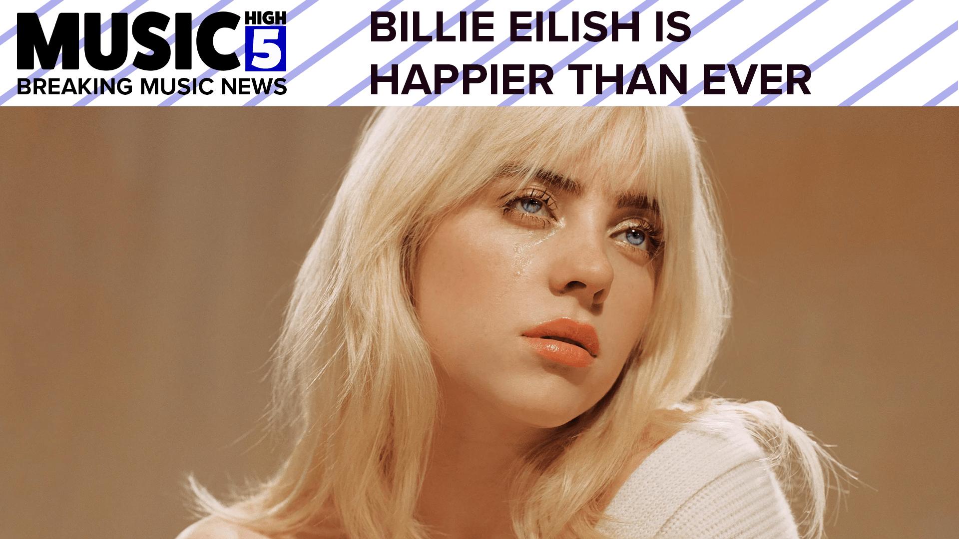 Billie Eilish Is Happier Than Ever   Music High 5
