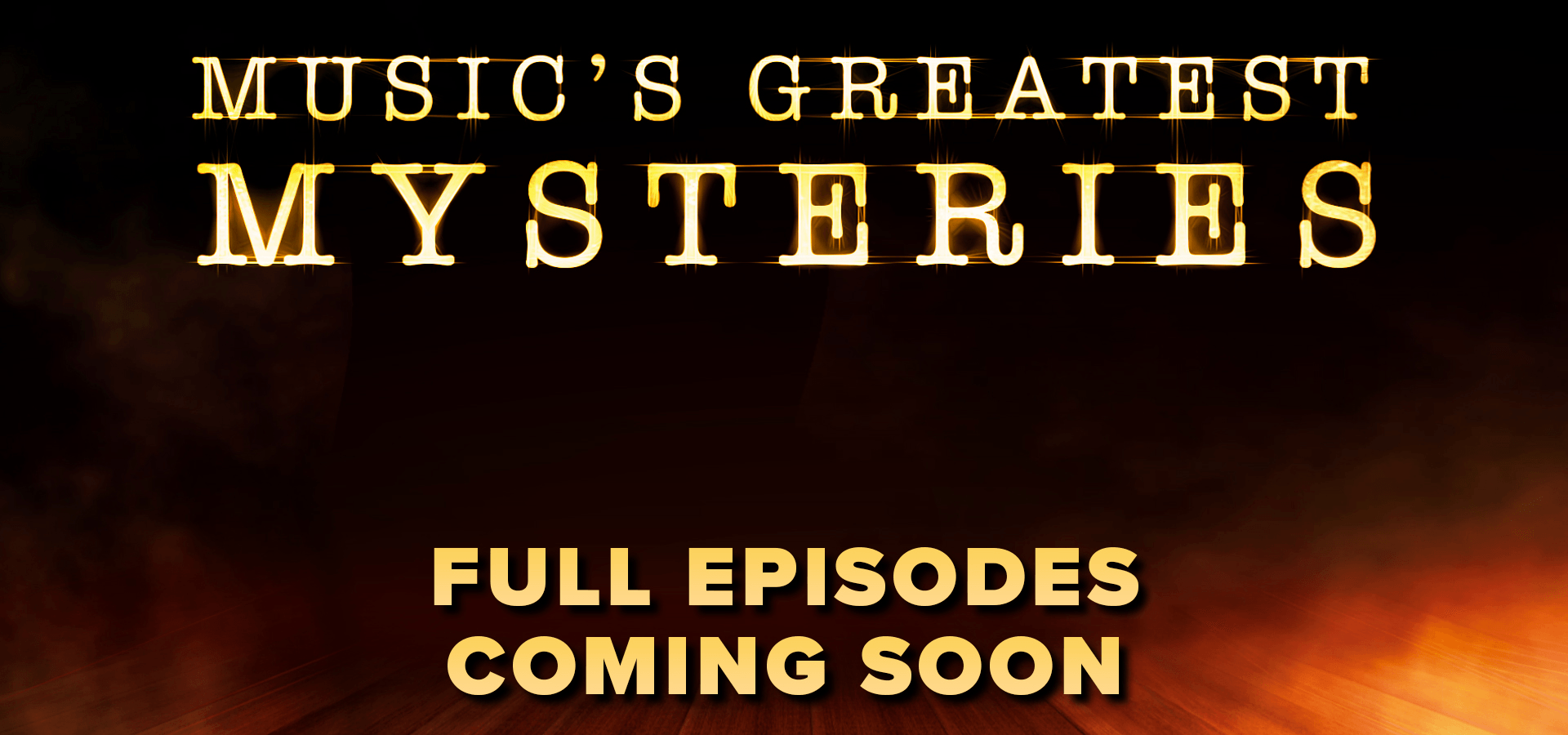 STREAMING SOON Music's Greatest Mysteries