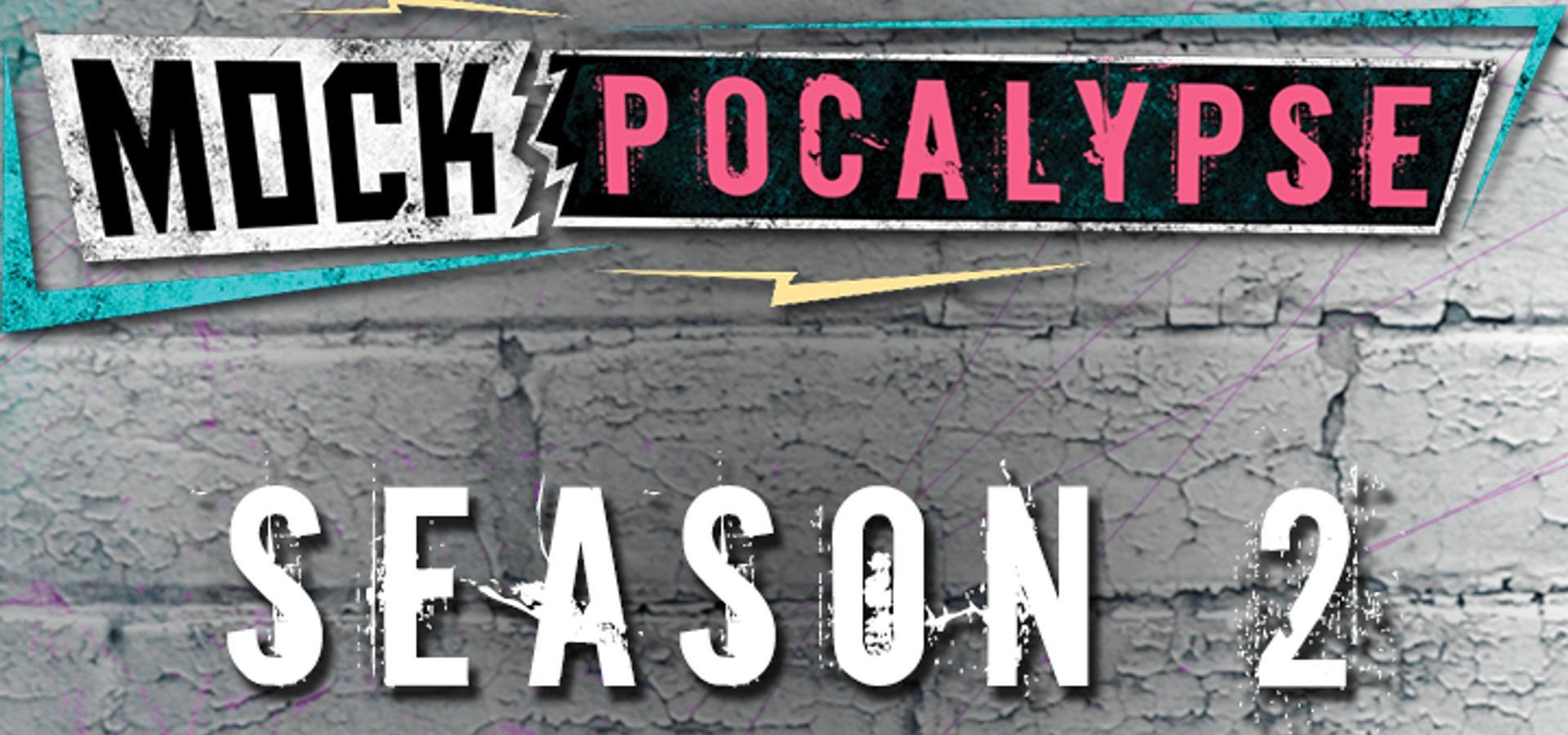 MOCKpocalypse Season 2