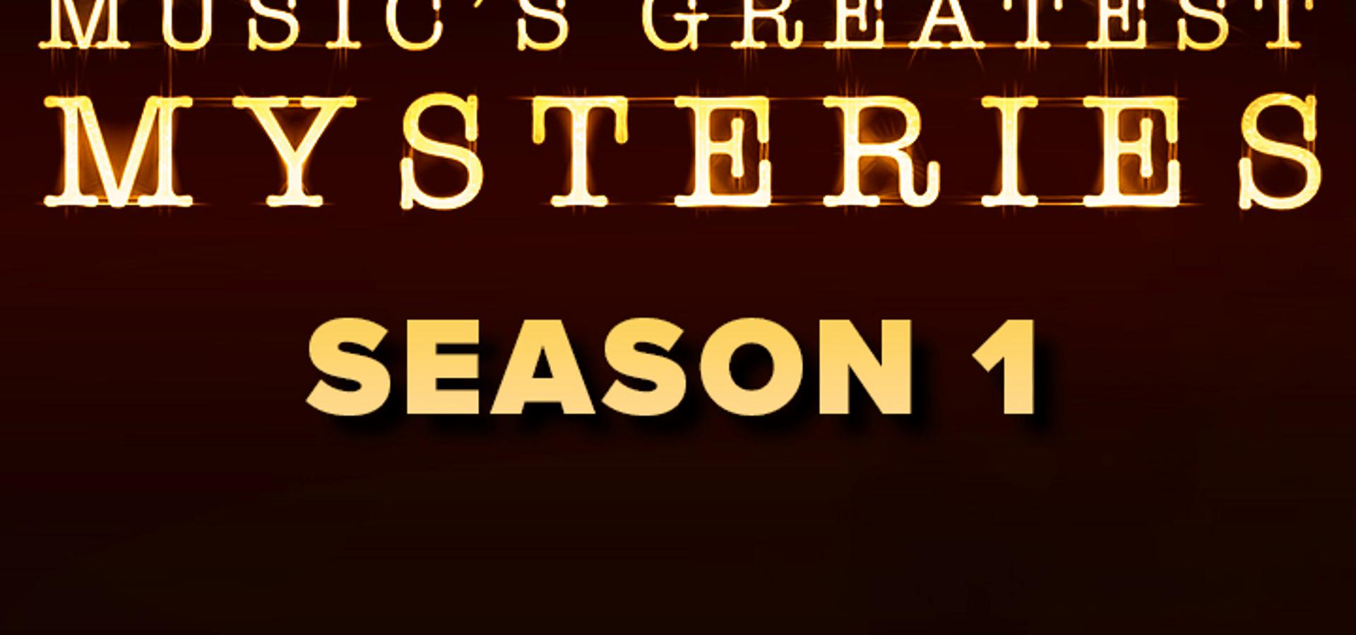 Music's Greatest Mysteries – Season 1