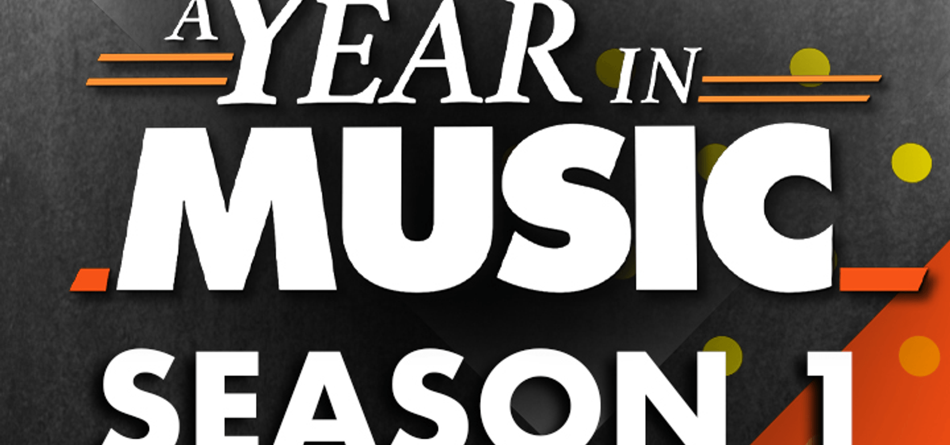 A Year In Music – Season 1
