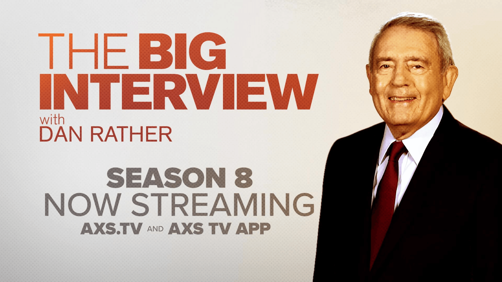 The Big Interview with Dan Rather: Season 8 Now Streaming
